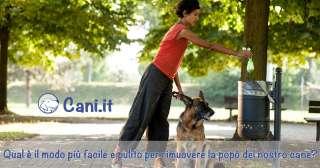 Qual è il modo più facile e pulito per rimuovere la popò del nostro cane?