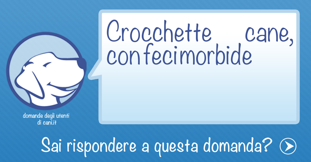 Crocrettie Cocker per feci morbide